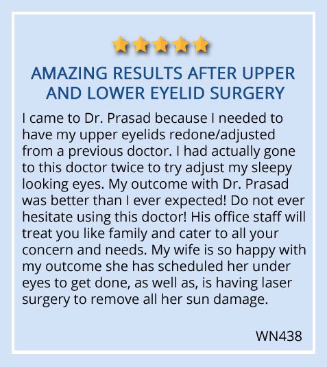 """patient testimonial on eye bag surgery at Prasad Cosmetic Surgery Garden City, NY """"Amazing results after upper and lower eyelid surgery"""""""